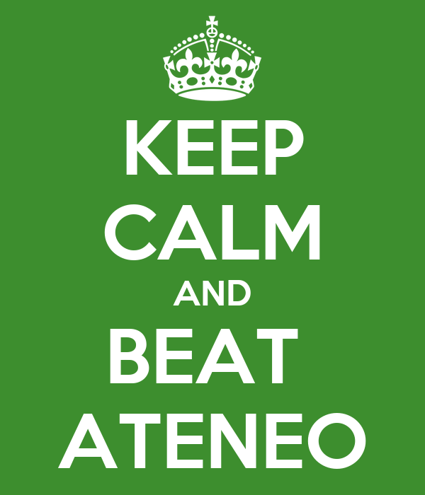 KEEP CALM AND BEAT  ATENEO