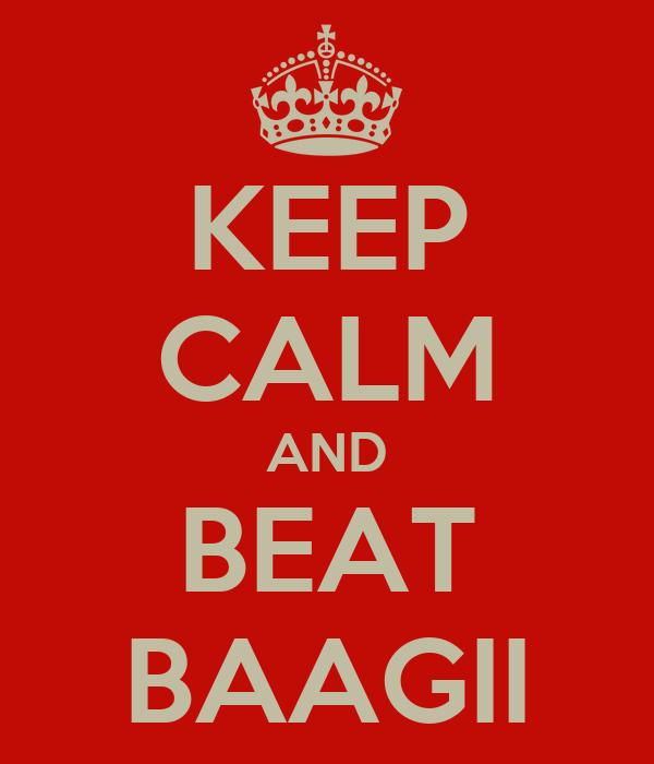 KEEP CALM AND BEAT BAAGII