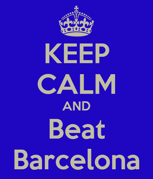 KEEP CALM AND Beat Barcelona