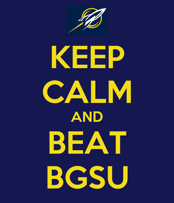 KEEP CALM AND BEAT BGSU