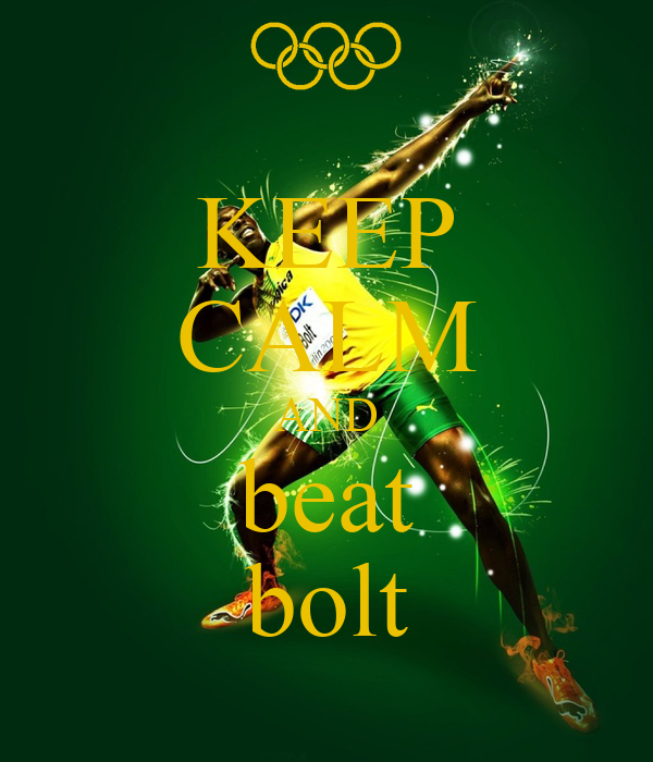 KEEP CALM AND beat bolt