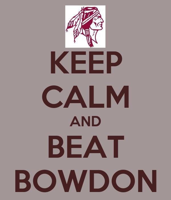 KEEP CALM AND BEAT BOWDON