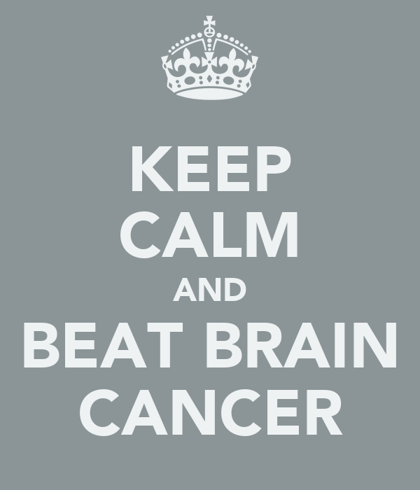 KEEP CALM AND BEAT BRAIN CANCER