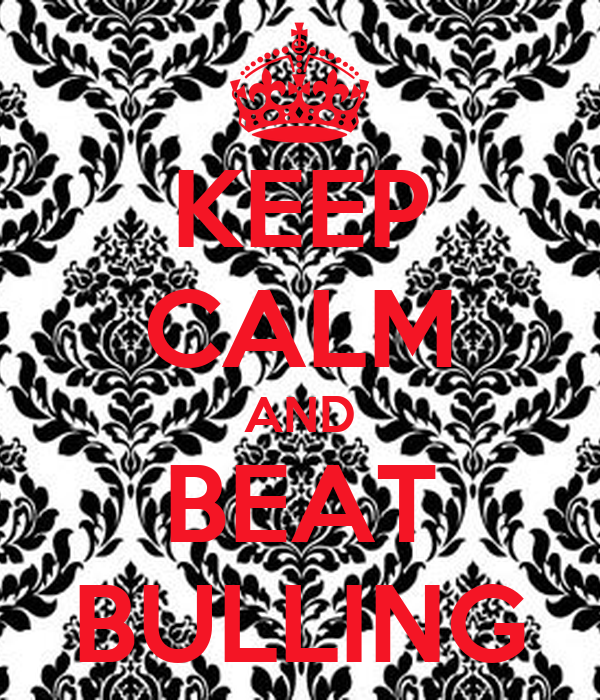 KEEP CALM AND BEAT BULLING