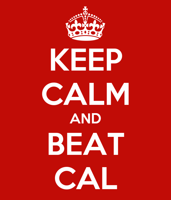 KEEP CALM AND BEAT CAL