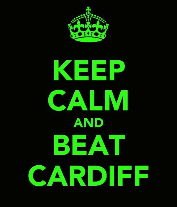 KEEP CALM AND BEAT CARDIFF