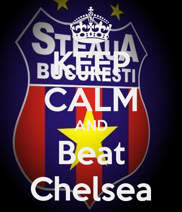 KEEP CALM AND Beat Chelsea