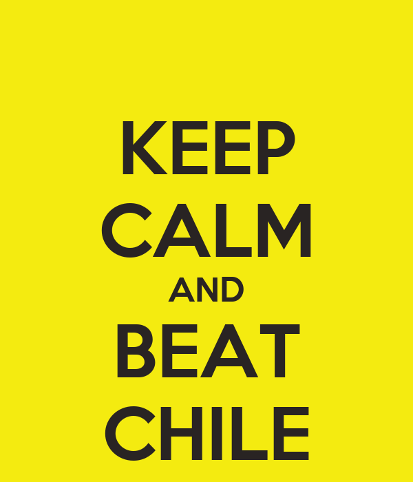 KEEP CALM AND BEAT CHILE