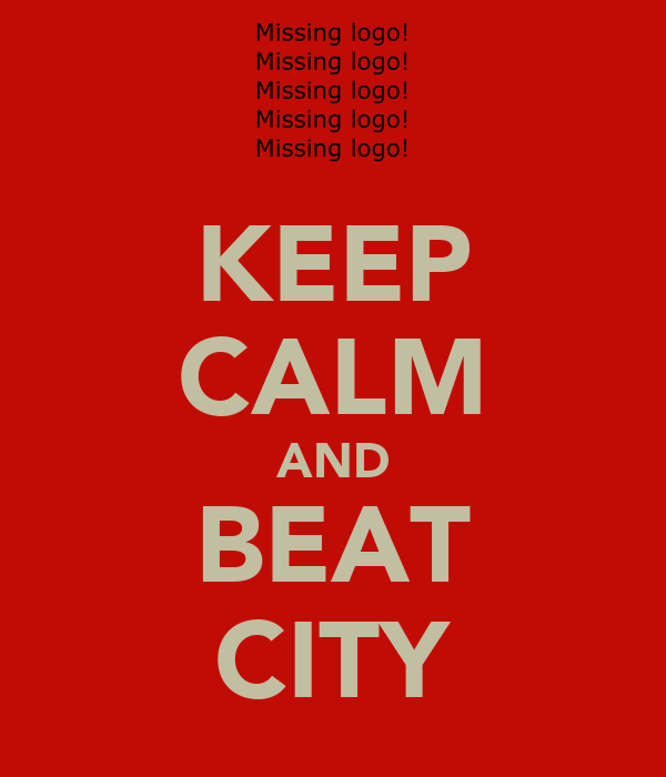 KEEP CALM AND BEAT CITY