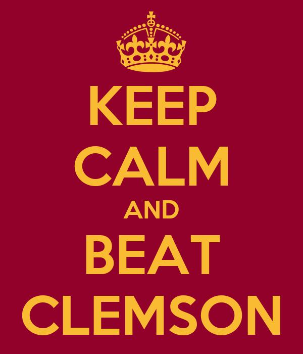 KEEP CALM AND BEAT CLEMSON