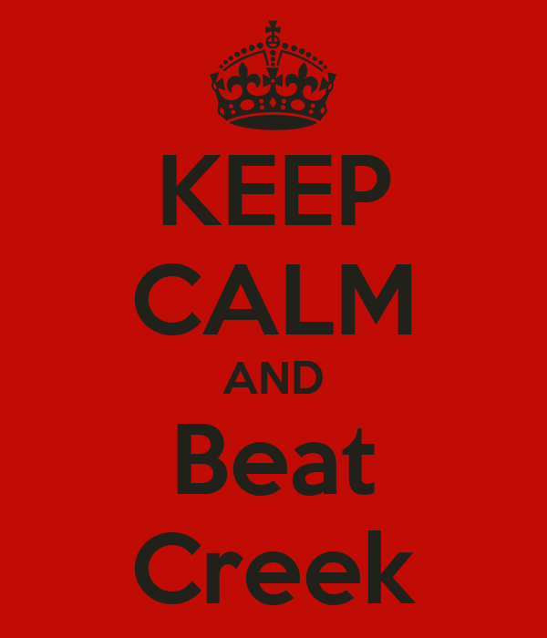 KEEP CALM AND Beat Creek
