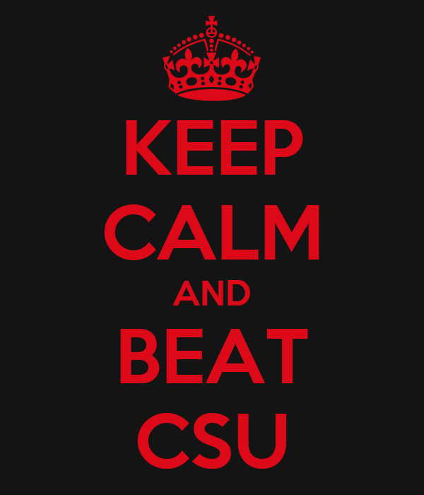 KEEP CALM AND BEAT CSU