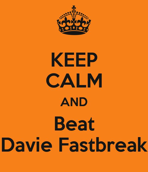 KEEP CALM AND Beat Davie Fastbreak