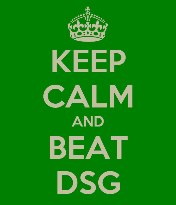 KEEP CALM AND BEAT DSG
