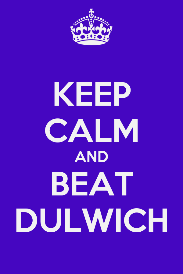 KEEP CALM AND BEAT DULWICH