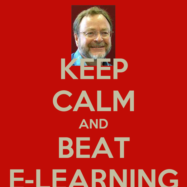 KEEP CALM AND BEAT E-LEARNING