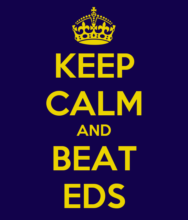 KEEP CALM AND BEAT EDS