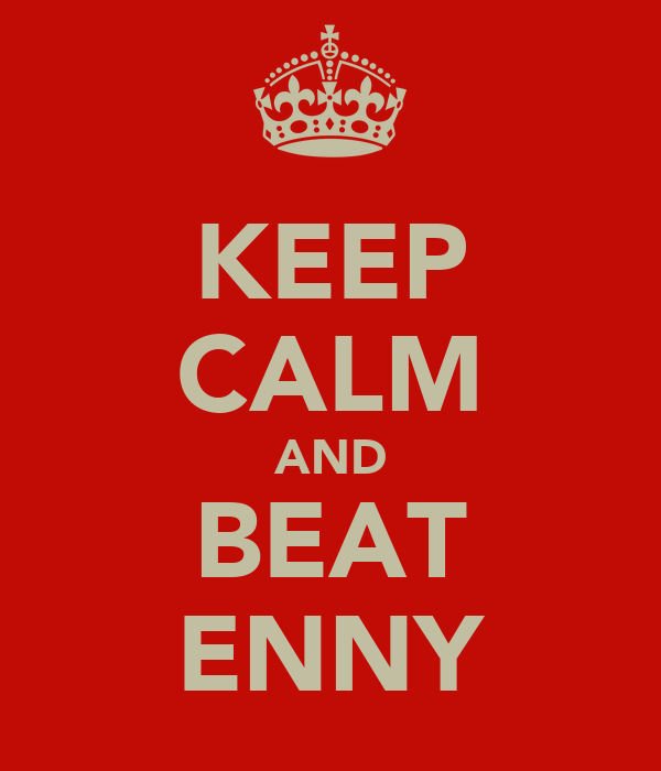 KEEP CALM AND BEAT ENNY
