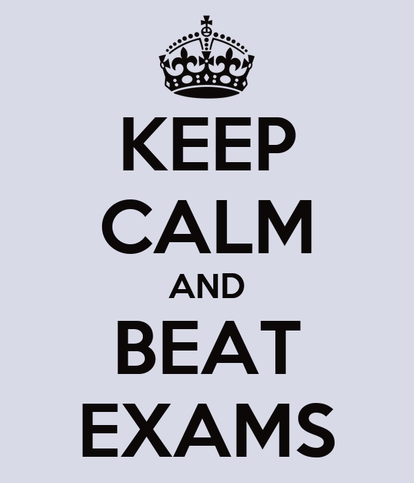 KEEP CALM AND BEAT EXAMS