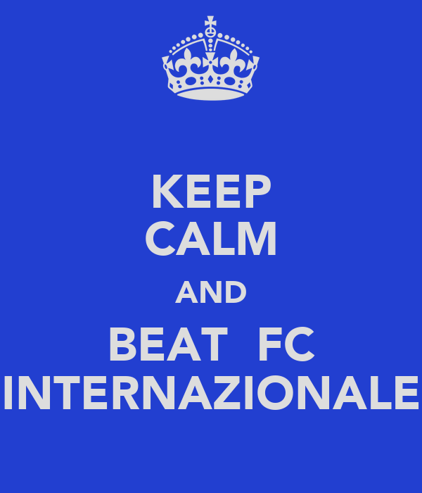 KEEP CALM AND BEAT  FC INTERNAZIONALE