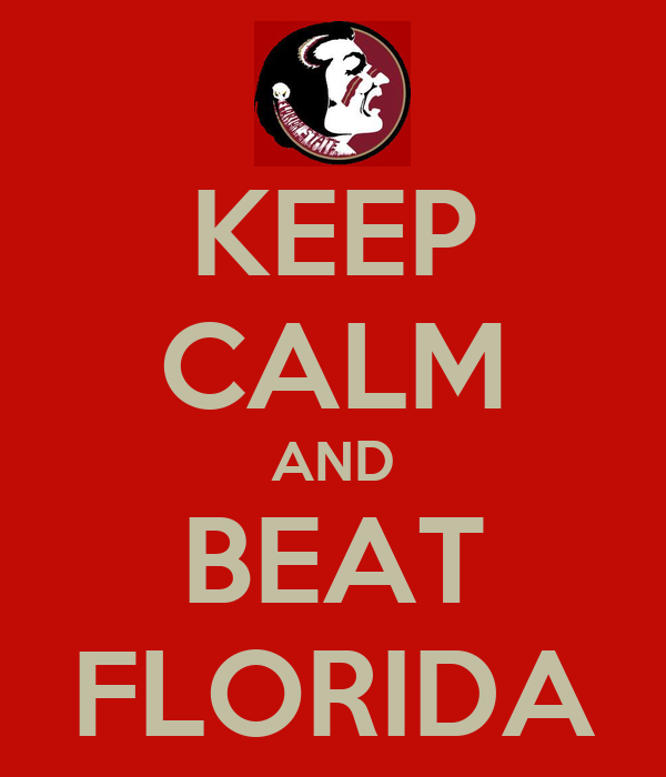 KEEP CALM AND BEAT FLORIDA