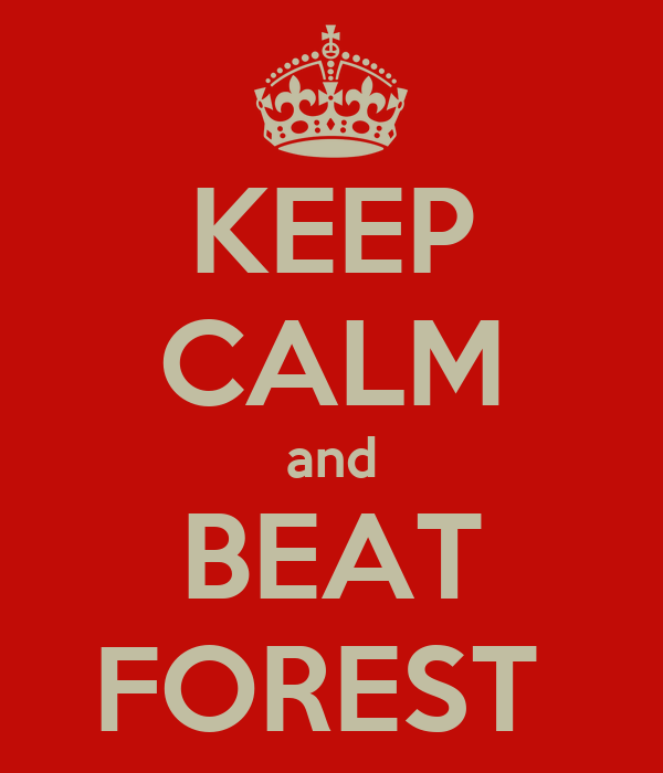 KEEP CALM and BEAT FOREST