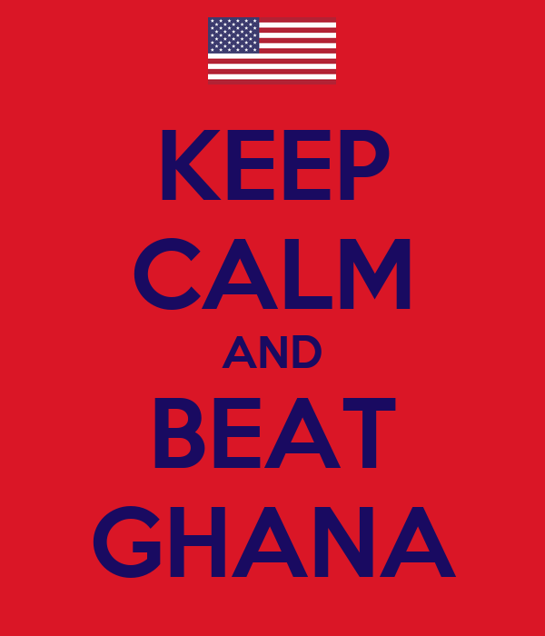 KEEP CALM AND BEAT GHANA