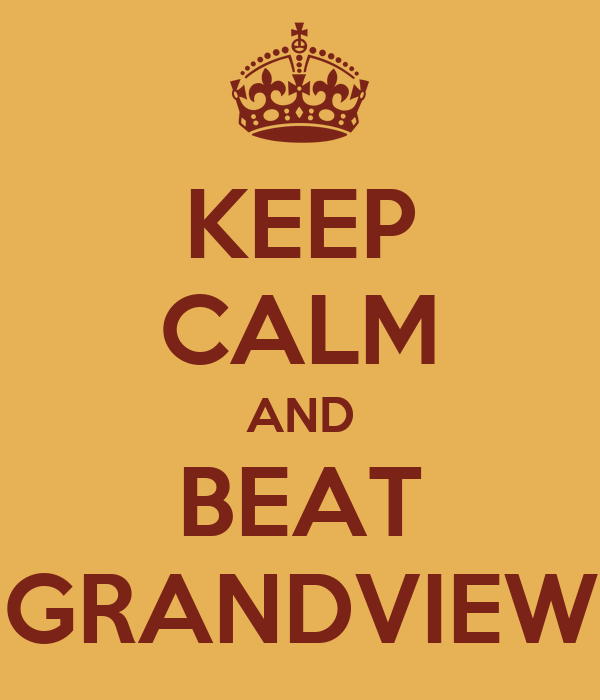 KEEP CALM AND BEAT GRANDVIEW