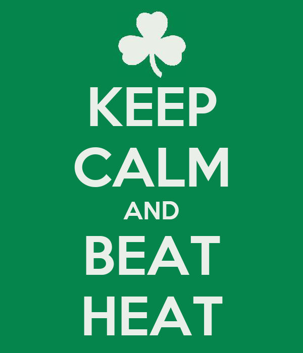 KEEP CALM AND BEAT HEAT
