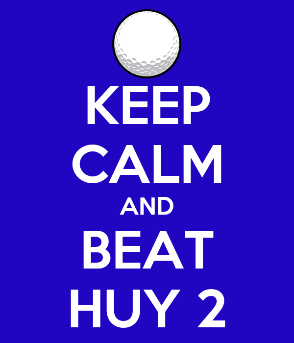KEEP CALM AND BEAT HUY 2