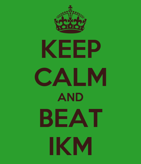 KEEP CALM AND BEAT IKM