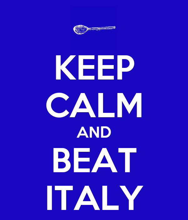 KEEP CALM AND BEAT ITALY