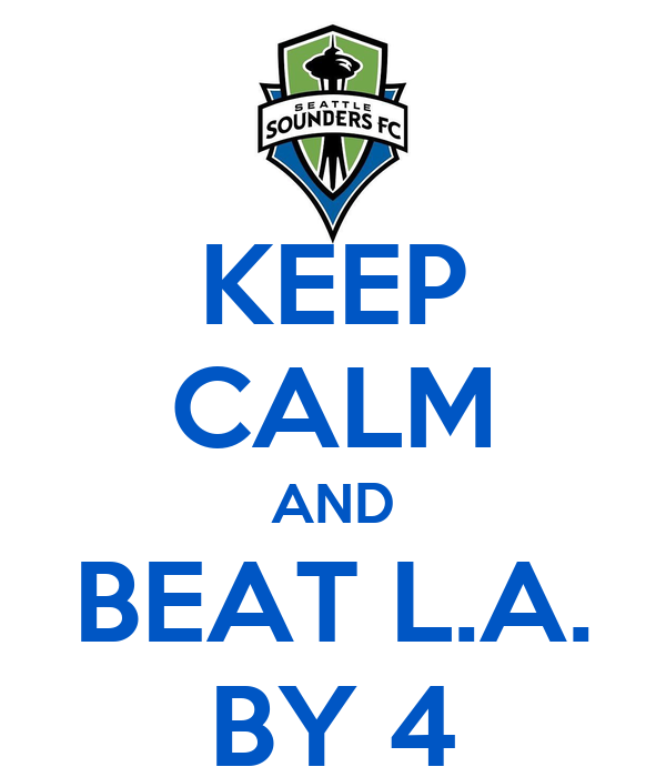 KEEP CALM AND BEAT L.A. BY 4