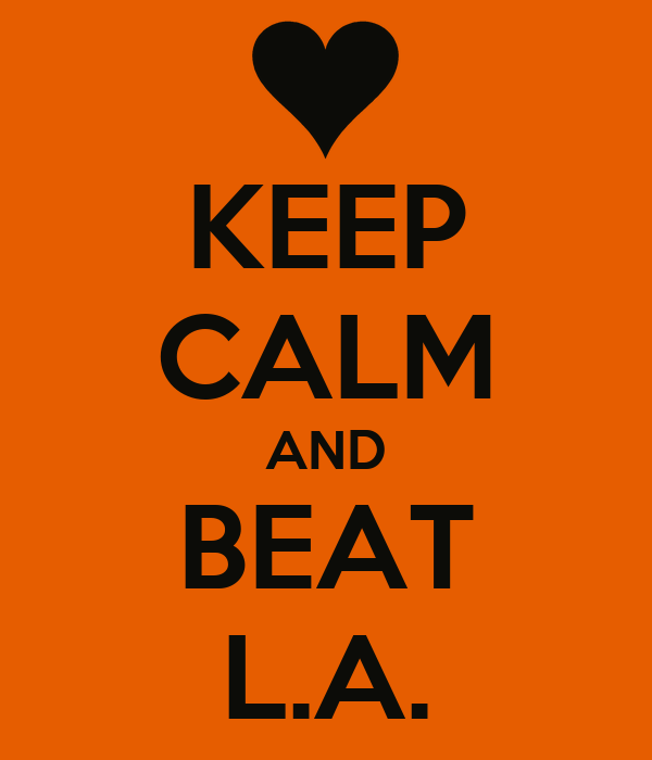KEEP CALM AND BEAT L.A.