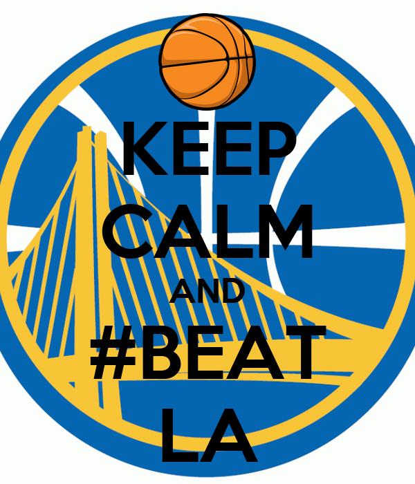 KEEP CALM AND #BEAT LA