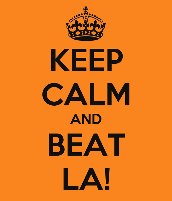 KEEP CALM AND BEAT LA!