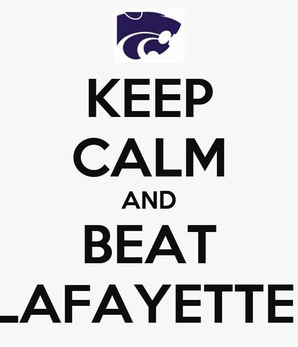 KEEP CALM AND BEAT LAFAYETTE