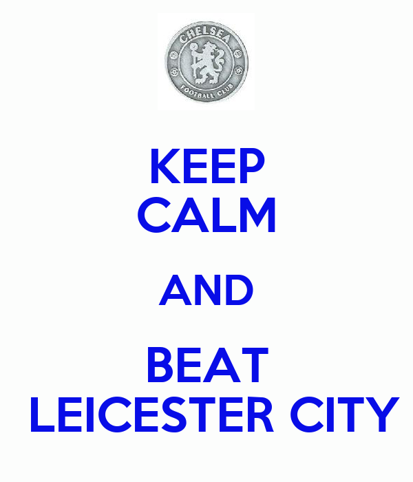 KEEP CALM AND BEAT  LEICESTER CITY