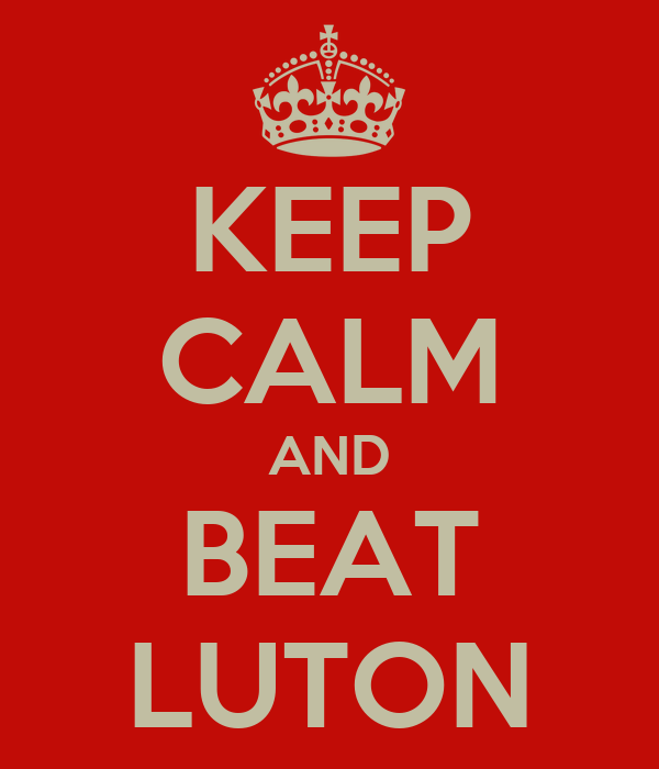 KEEP CALM AND BEAT LUTON