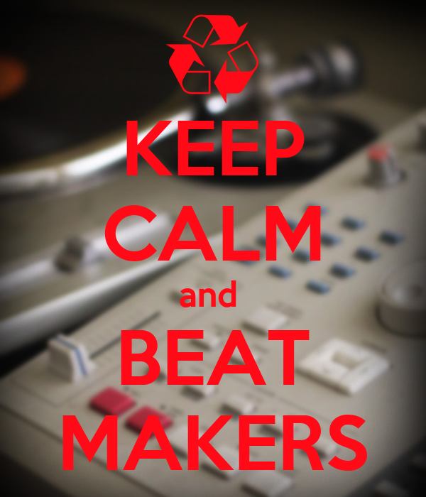 KEEP CALM and  BEAT MAKERS