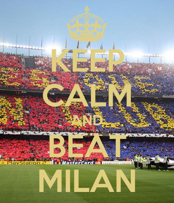 KEEP CALM AND BEAT MILAN