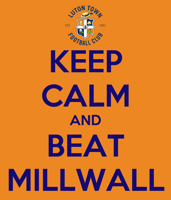KEEP CALM AND BEAT MILLWALL