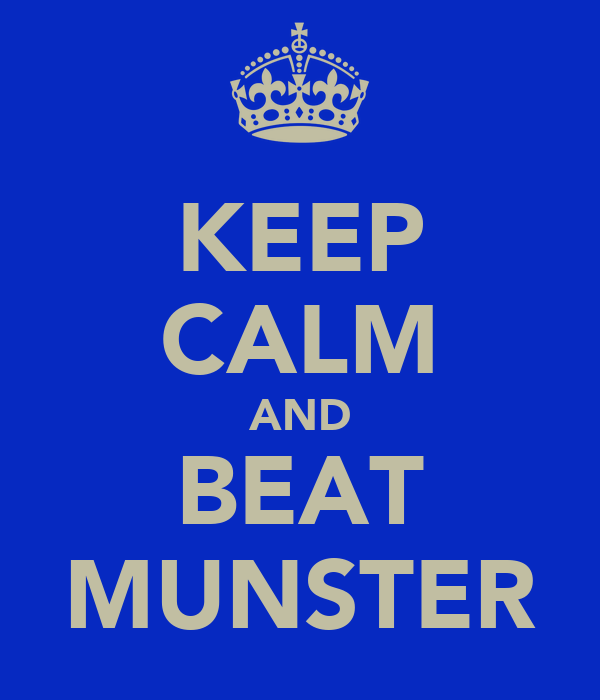 KEEP CALM AND BEAT MUNSTER