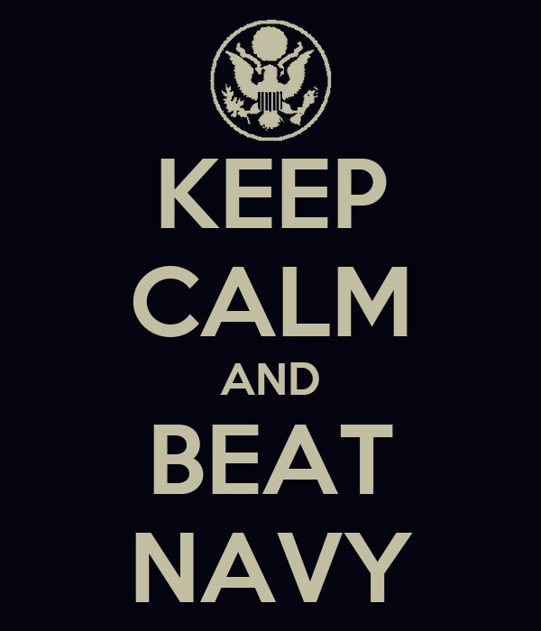 KEEP CALM AND BEAT NAVY