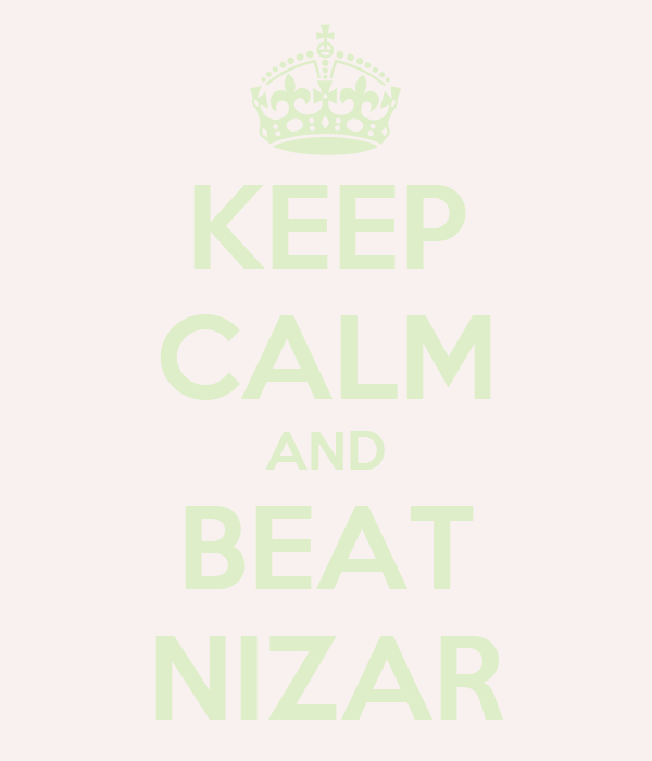 KEEP CALM AND BEAT NIZAR
