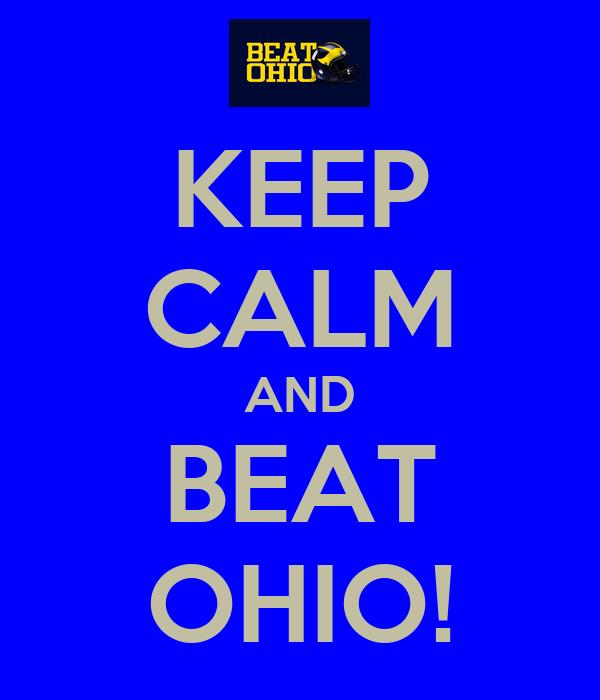 KEEP CALM AND BEAT OHIO!