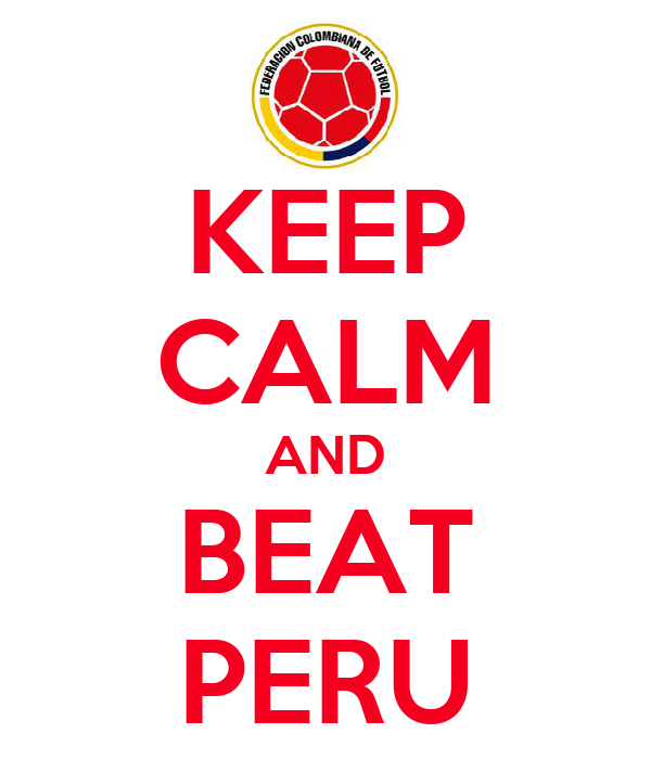 KEEP CALM AND BEAT PERU