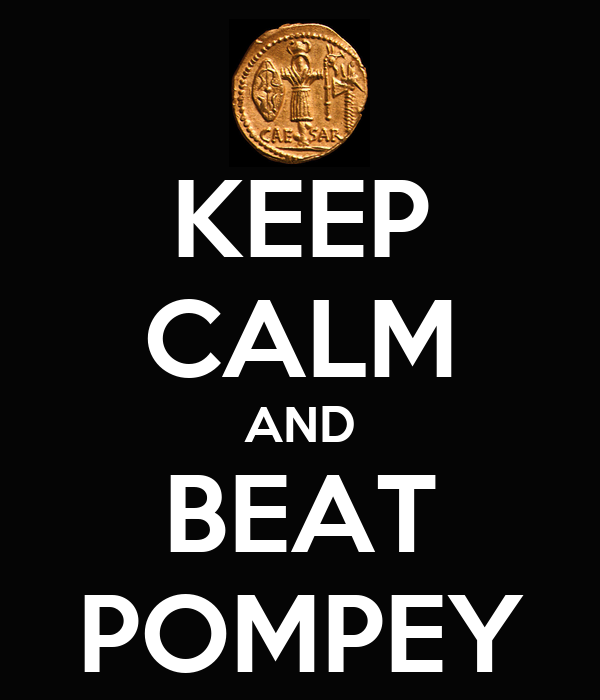 KEEP CALM AND BEAT POMPEY