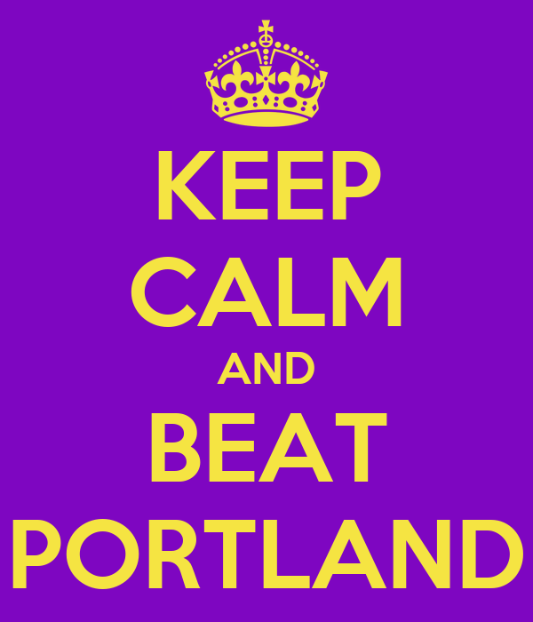 KEEP CALM AND BEAT PORTLAND