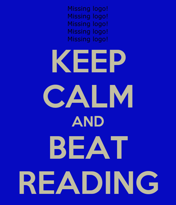 KEEP CALM AND BEAT READING